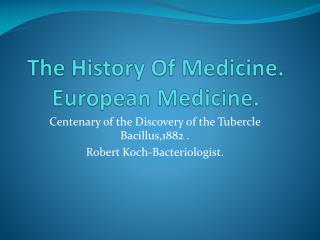 The History Of Medicine. European Medicine.