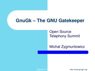 GnuGk – The GNU Gatekeeper