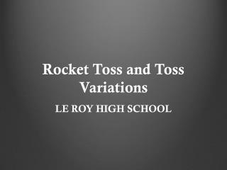 Rocket Toss and Toss Variations