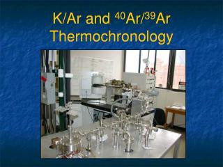 K/Ar and 40 Ar/ 39 Ar Thermochronology