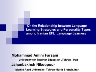 Mohammad Amini Farsani                      University for Teacher Education ,Tehran , Iran Jahanbakhsh Nikoopour
