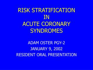 RISK STRATIFICATION  IN  ACUTE CORONARY SYNDROMES