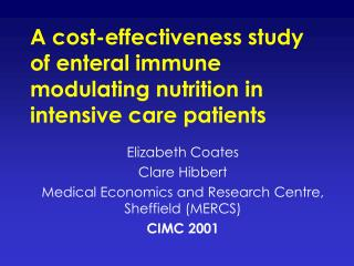 A cost-effectiveness study of enteral immune modulating nutrition in intensive care patients