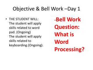 Objective & Bell Work –Day 1