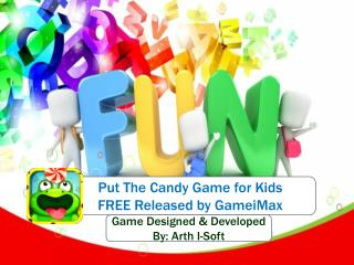Put The Candy Game for Kids FREE Released by GameiMax