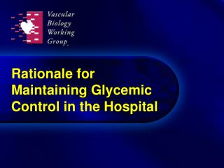 Rationale for Maintaining Glycemic Control in the Hospital