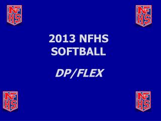 2013 NFHS SOFTBALL DP/FLEX