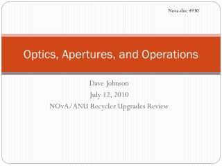 Optics, Apertures, and Operations