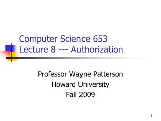 Computer Science 653  Lecture 8 --- Authorization