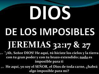 DIOS DE LOS IMPOSIBLES