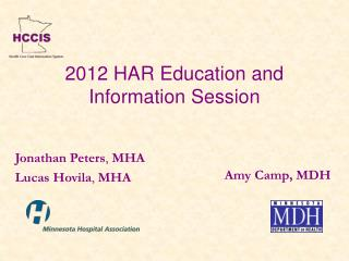 2012 HAR Education and  Information Session