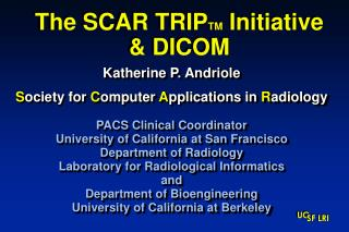 The SCAR TRIP TM  Initiative & DICOM
