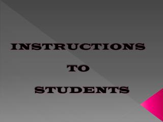 INSTRUCTIONS 			T O  					                   		STUDENTS