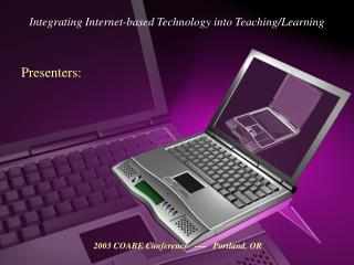 Integrating Internet-based Technology into Teaching/Learning