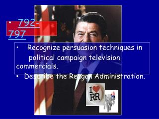 Recognize persuasion techniques in political campaign television commercials .