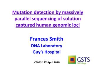 Mutation detection by massively parallel sequencing of solution captured human genomic loci