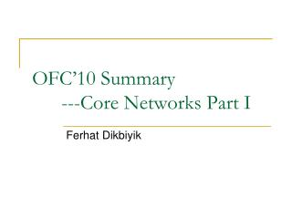 OFC 10 Summary  ---Core Networks Part I