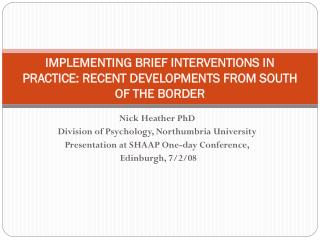 IMPLEMENTING BRIEF INTERVENTIONS IN PRACTICE: RECENT DEVELOPMENTS FROM SOUTH OF THE BORDER