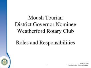Moush Tourian District Governor Nominee Weatherford Rotary Club