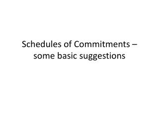 Schedules of Commitments – some basic suggestions