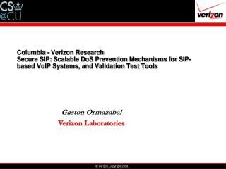 Columbia - Verizon Research Secure SIP: Scalable DoS Prevention Mechanisms for SIP-based VoIP Systems, and Validation Te