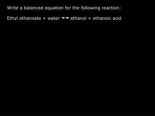 Write a balanced equation for the following reaction: