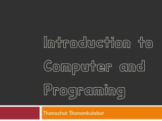Introduction to Computer and Programing