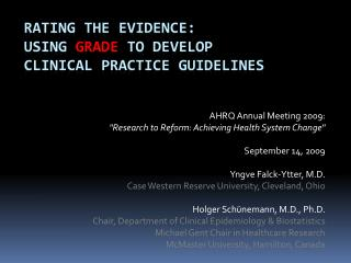 Rating the Evidence:  Using  GRADE  to Develop  Clinical Practice Guidelines