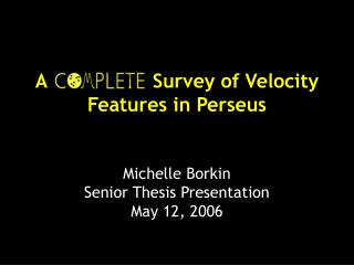 A                  Survey of Velocity Features in Perseus