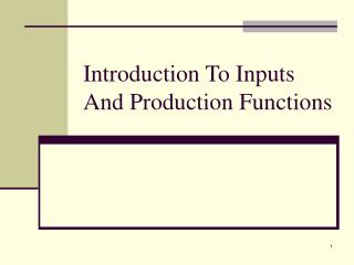 Introduction To Inputs And Production Functions