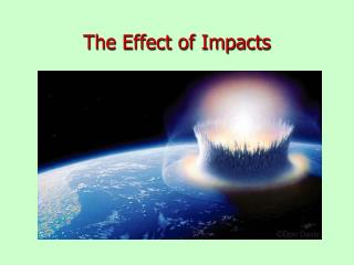 The Effect of Impacts