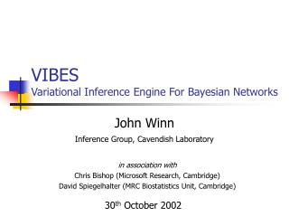 VIBES Variational  Inference Engine For Bayesian Networks