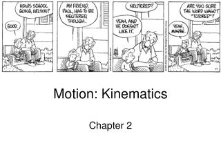 Motion: Kinematics