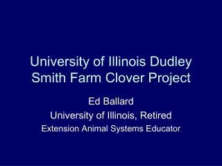 University of Illinois Dudley Smith Farm Clover Project