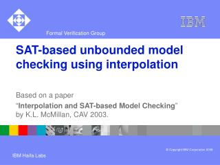 SAT-based unbounded model checking using interpolation
