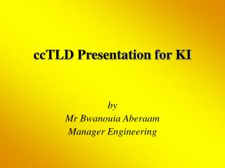 ccTLD Presentation for KI