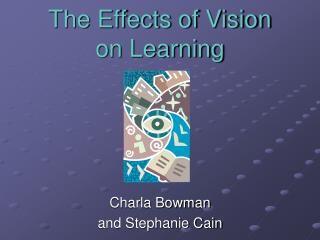 The Effects of Vision  on Learning