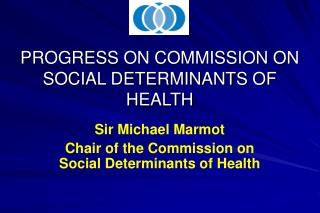 PROGRESS ON COMMISSION ON SOCIAL DETERMINANTS OF HEALTH