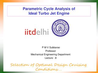 Parametric Cycle Analysis of  Ideal Turbo Jet Engine