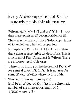 Every  H -decomposition of  K n  has a nearly resolvable alternative