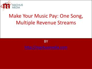 Make Your Music Pay: One Song, Multiple Revenue Streams