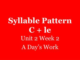 Syllable Pattern C + le