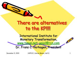 There are alternatives  to the KP!!!!