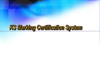 KS Marking Certification System