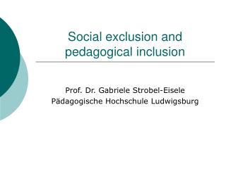 Social exclusion and pedagogical inclusion