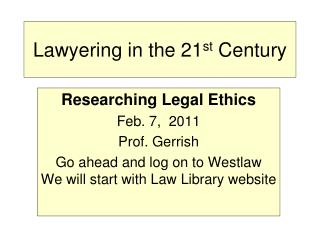 Lawyering in the 21 st  Century