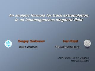 An analytic formula for track extrapolation  in an inhomogeneous magnetic field