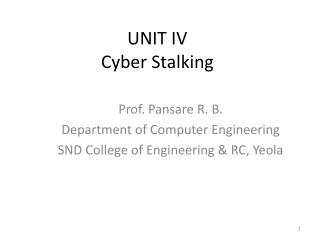 UNIT IV Cyber Stalking