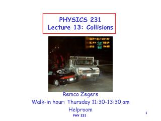 PHYSICS 231 Lecture 13: Collisions