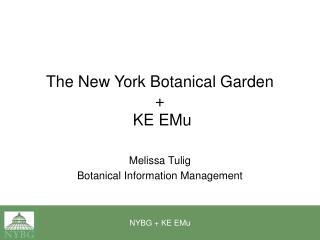 The New York Botanical Garden +  KE EMu